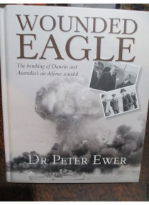Wounded Eagle Bombing of Darwin book