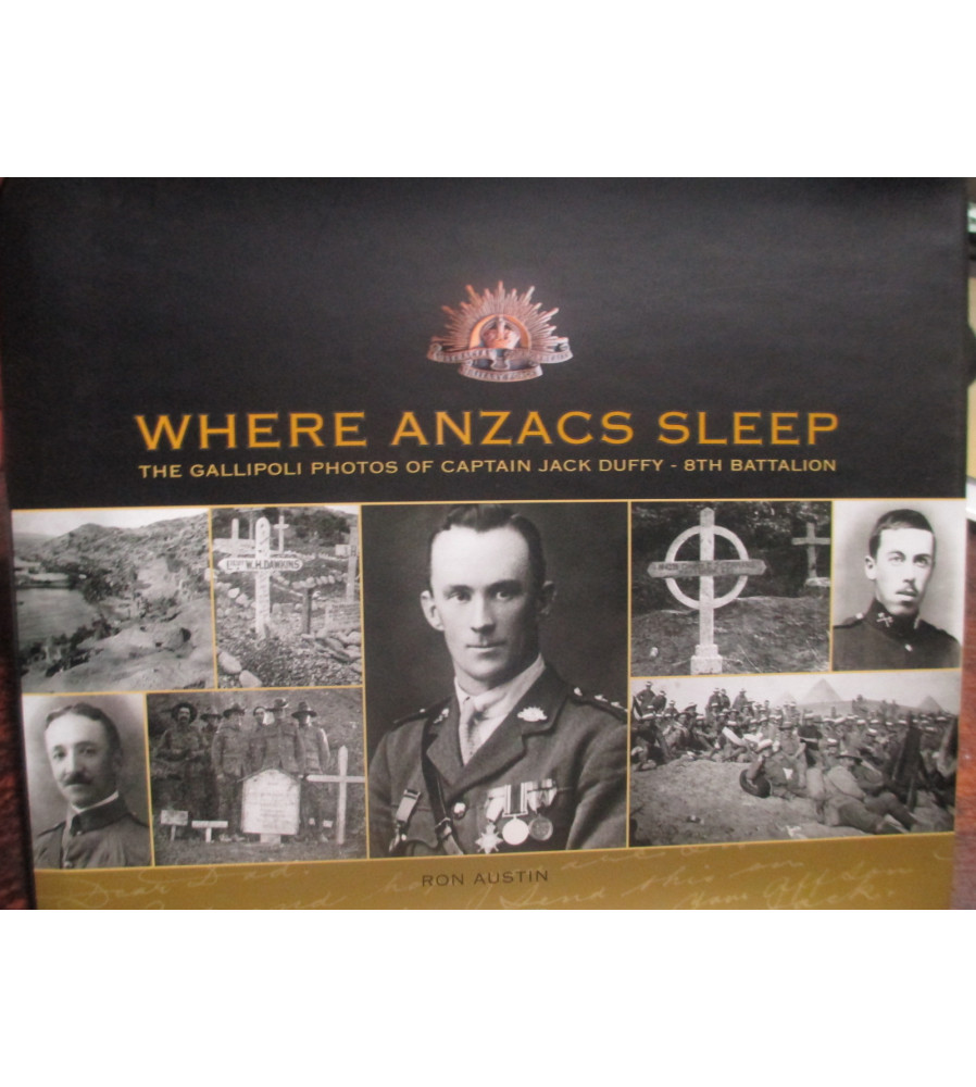 8th Battalion WHERE ANZACS SLEEP Gallipoli Photographs  Book