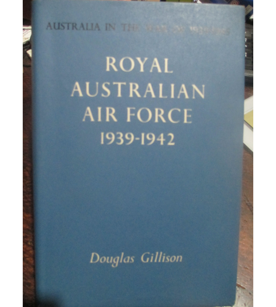 Australians in the War of 1939-45 Official History Books RAAF 1939 -42