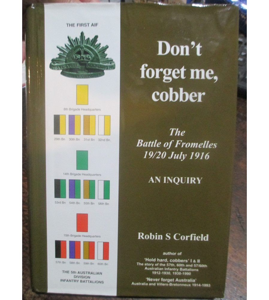 Don't Forget Me Cobber the Battle of Fromelles 19/20 July 1916