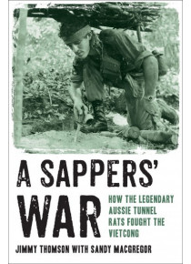 Sappers' War Aussie Tunnel Rats Vietnam War