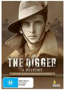 The Digger - A History The True Story of our Greatest Legend