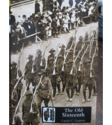 Old Sixteenth Being a Record of the 16th Battalion book