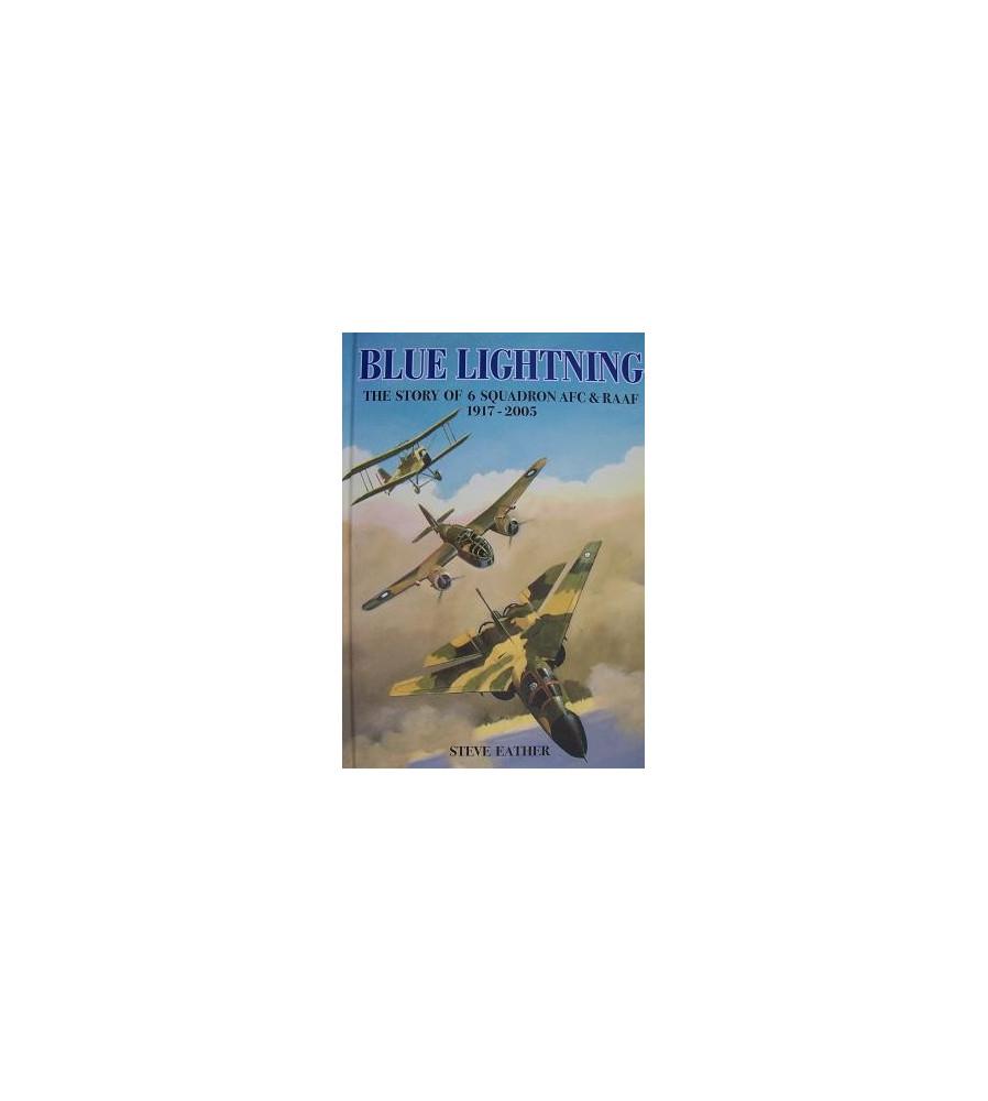 History of 6 Squadron AFC & RAAF 1917- 2005 - Blue Lightning