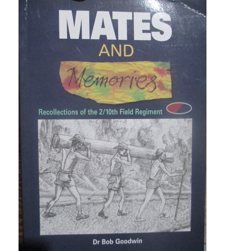 History of the 2/10th Field Regiment By Dr B Goodwin