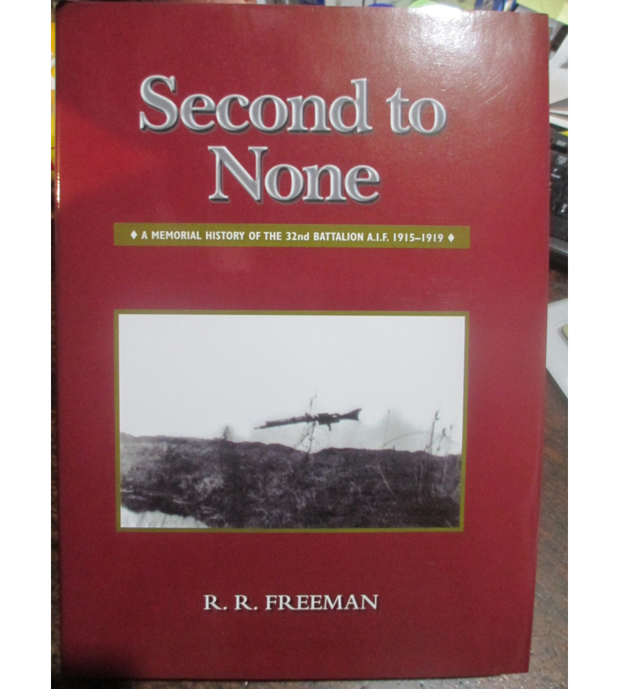 32nd Second to None Memorial History of 32nd Battalion book