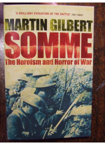 SOMME The Heroism & Horror of War by Gilbert incl Pozieres