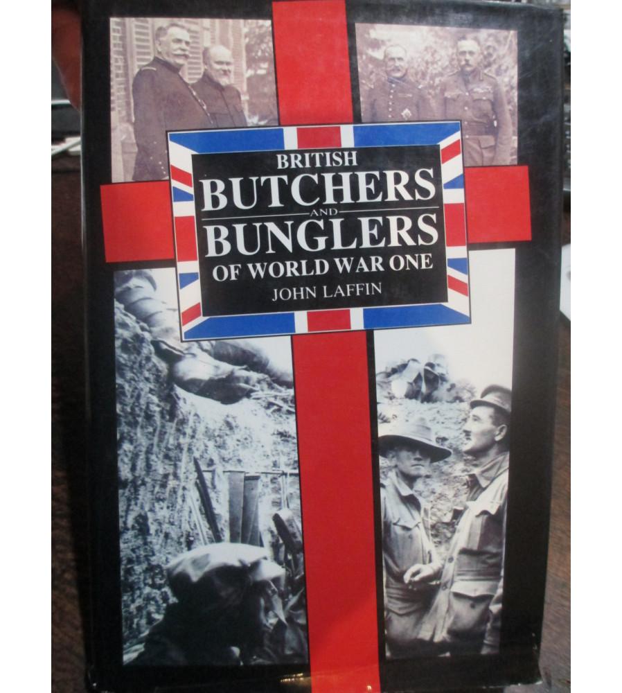 BRITISH BUTCHERS & BUNGLERS WORLD WAR 1 WW1 LAFFIN book