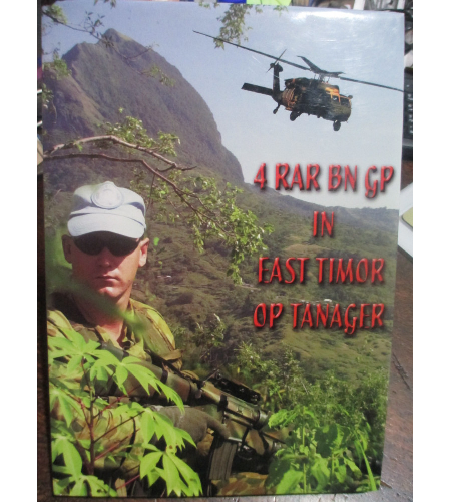4 RAR Battalion Group In East Timor OP Tanager - 2001Tour