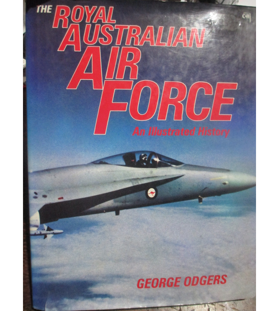 The Royal Australian Air Force: An Illustrated History