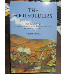 The Footsoldiers The Story of the 2/33rd Australian Infantry Battalion