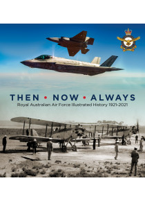 Royal Australian Air Force Illustrated History 1921-2021 book