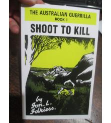 Shoot to Kill The Australian Guerrilla Series Book