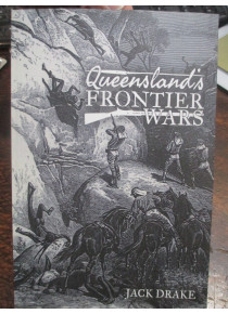 Queensland frontier Wars by Jack Drake