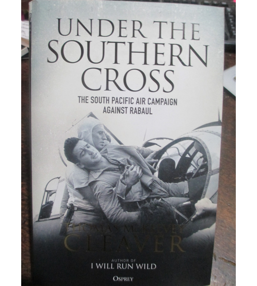 Under the Southern Cross - South Pacific Air Campaign Against Rabaul