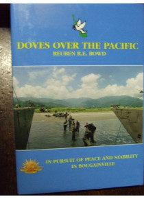 Doves Over the Pacific Bougainville Crisis 1990's - Australian Army