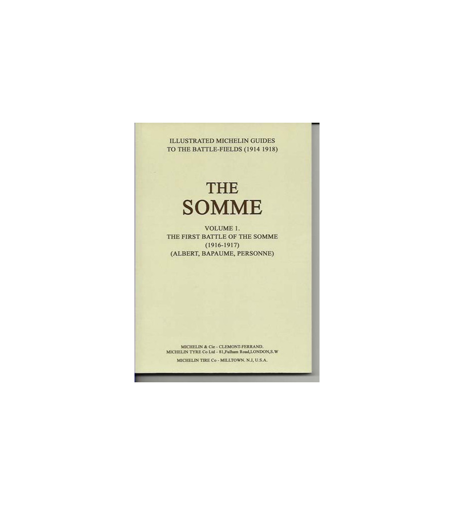 THE SOMME Volume 1 1916-1917 An Illustrated History and Guide to the Battlefields 1914-1918.'