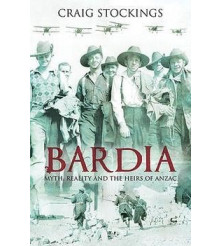Bardia: Myth, Reality And The Heirs Of Anzac
