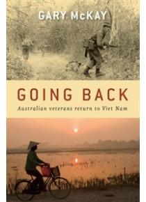 Going Back  Australian veterans return to Viet Nam Gary McKay