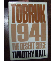 TOBRUK 1941 The Desert Siege ' by T Hall