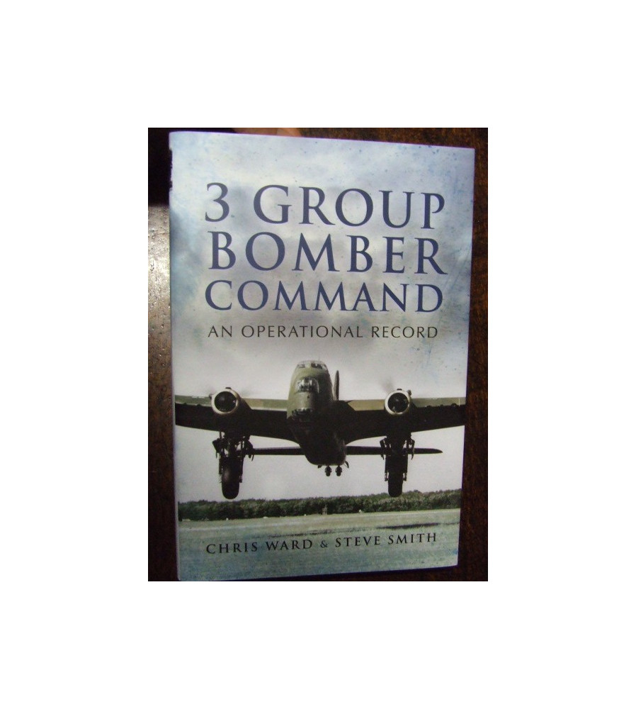 3 GROUP BOMBER COMMAND WWII An Operational Record