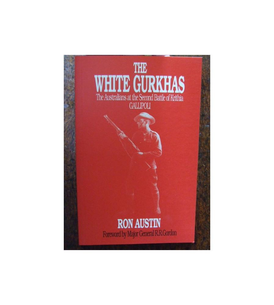White Gurkhas Australians at the Battle of Krithia Gallipoli ' by Ron Austin